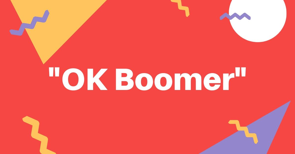 """Hey Christian: It's Not OK To Say """"OK Boomer"""""""